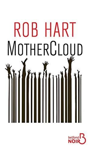 Mothercloud, Rob Hart – Belfond, sortie le 5 mars 2020.